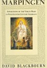 The best books on Nineteenth Century Germany - Marpingen: Apparitions of the Virgin Mary in Bismarckian Germany by David Blackbourn