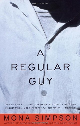 The best books on Family Stories - A Regular Guy by Mona Simpson