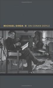 The best books on Sherlock Holmes - On Conan Doyle by Michael Dirda