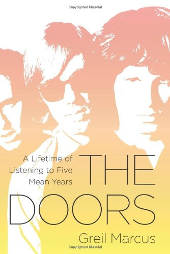 The best books on Rock Music: The Doors by Greil Marcus