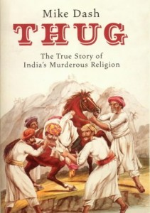 The best books on Hidden History - Thug by Mike Dash