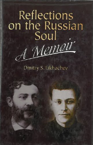 Reflections on the Russian Soul by Dmitry Likhachov