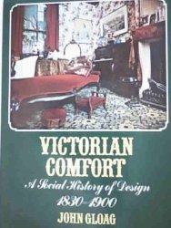 The best books on Life in the Victorian Age - Victorian Comfort by John Gloag