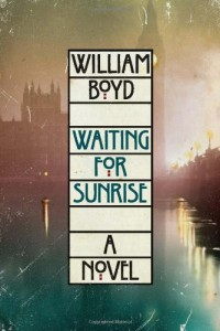 Writers Who Inspired Him - Waiting for Sunrise by William Boyd