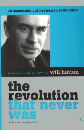 The best books on Fairness and Inequality - The Revolution That Never Was by Will Hutton