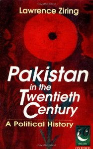 The best books on Understanding Pakistan - Pakistan in the Twentieth Century by Lawrence Ziring