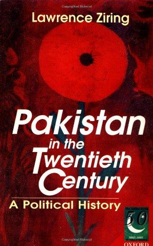 Pakistan in the Twentieth Century by Lawrence Ziring