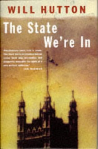 The best books on Fairness and Inequality - The State We're In by Will Hutton