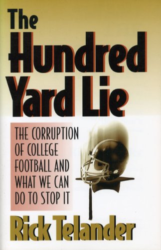 The best books on American Football (and its Dark Side) - The Hundred Yard Lie by Rick Telander