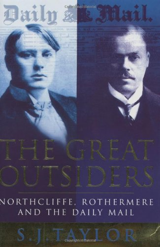The best books on Newspaper Dynasties - The Great Outsiders by SJ Taylor