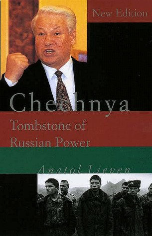 The best books on Understanding Pakistan - Chechnya: Tombstone of Russian Power by Anatol Lieven
