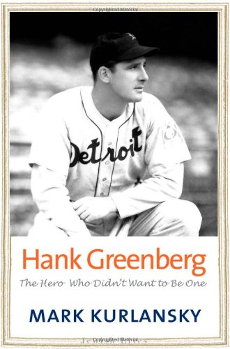 Mark Kurlansky recommends his Favourite Science Books: Hank Greenberg by Mark Kurlansky