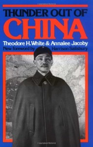 The best books on China and the US - Thunder Out of China by Theodore H White and Annalee Jacoby