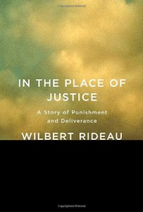 The best books on Capital Punishment - In the Place of Justice by Wilbert Rideau