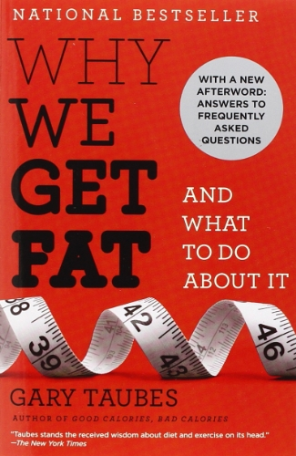 The best books on Dieting - Why We Get Fat by Gary Taubes