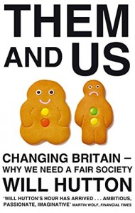 The best books on Fairness and Inequality - Them and Us by Will Hutton