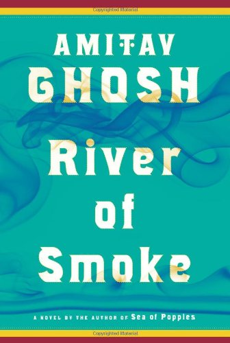 The best books on Economic History - River of Smoke by Amitav Ghosh