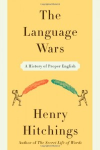 The best books on Language - The Language Wars by Henry Hitchings