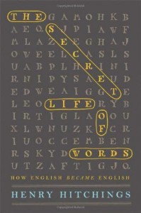 The best books on Language - The Secret Life of Words by Henry Hitchings