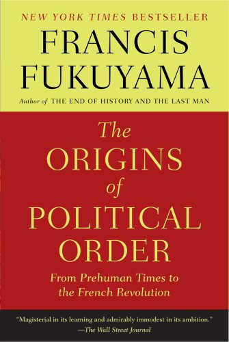 Francis Fukuyama recommends the best books on the The Financial Crisis - The Origins of Political Order by Francis Fukuyama