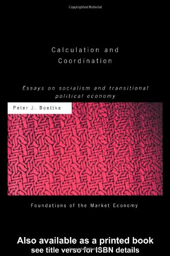 The best books on Austrian Economics - Calculation and Coordination by Peter Boettke