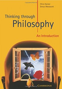 The best books on Philosophy and Everyday Living - Thinking Through Philosophy by Chris Horner and Emrys Westacott & Emrys Westacott