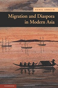 The best books on Economic History - Migration and Diaspora in Modern Asia by Sunil S Amrith