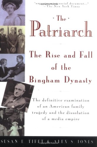 The best books on Newspaper Dynasties - The Patriarch by Susan E Tifft and Alex S Jones