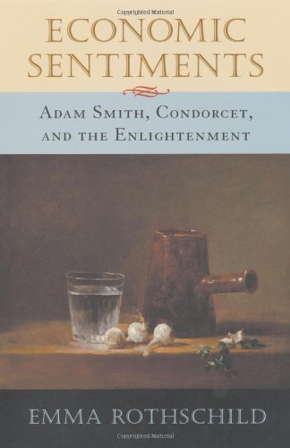 The best books on Economic History - Economic Sentiments: Adam Smith, Condorcet and the Enlightenment by Emma Rothschild
