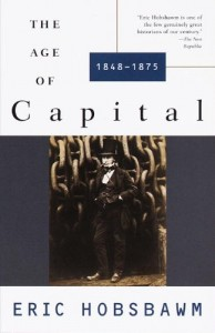 The best books on Economic History - The Age of Capital:‭ ‬1848-1975 by Eric Hobsbawm