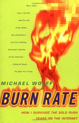 The best books on Journalism - Burn Rate by Michael Wolff