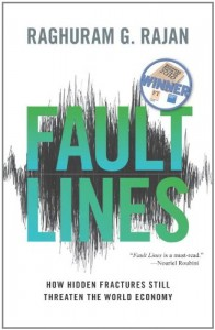The best books on Fairness and Inequality - Fault Lines: How Hidden Fractures Still Threaten The World Economy by Raghuram G Rajan