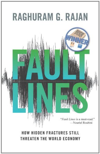 The best books on Capitalism and Human Nature - Fault Lines: How Hidden Fractures Still Threaten The World Economy by Raghuram G Rajan