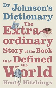 The best books on Language - Dr Johnson's Dictionary by Henry Hitchings
