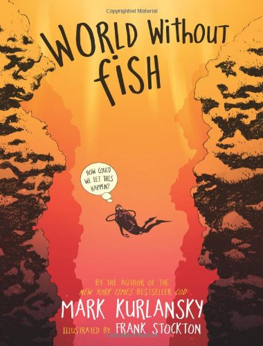Mark Kurlansky recommends his Favourite Science Books: World Without Fish by Mark Kurlansky