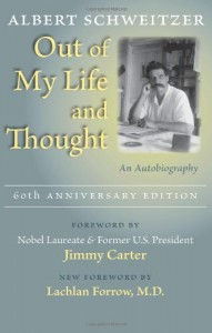 The best books on The Art of Living - Out of My Life and Thought by Albert Schweitzer