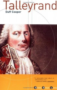 The best books on Living Prudently - Talleyrand by Duff Cooper