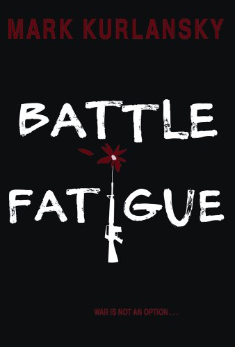 Mark Kurlansky recommends his Favourite Science Books: Battle Fatigue by Mark Kurlansky