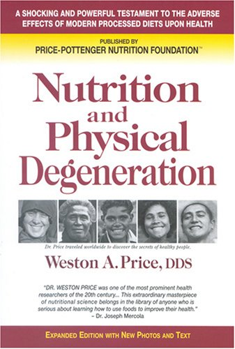 The best books on Dieting - Nutrition and Physical Degeneration by Weston A Price
