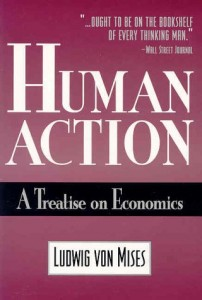The best books on Austrian Economics - Human Action by Ludwig von Mises