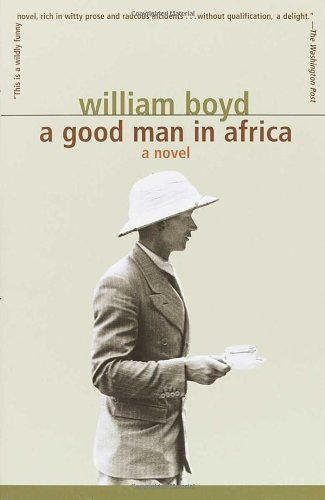 Writers Who Inspired Him - A Good Man in Africa by William Boyd