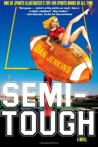The best books on American Football (and its Dark Side) - Semi-Tough by Dan Jenkins