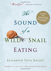Mark Kurlansky recommends his Favourite Science Books - The Sound of a Wild Snail Eating by Elisabeth Tova Bailey