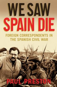 The best books on The Spanish Civil War - We Saw Spain Die by Paul Preston