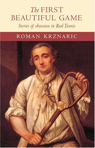 The best books on The Art of Living - The First Beautiful Game by Roman Krznaric