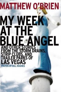 The best books on Las Vegas - My Week at the Blue Angel by Matthew O'Brien