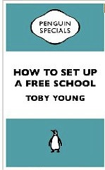 How To Set Up a Free School by Toby Young