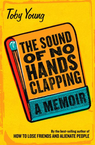 The best books on Journalism - The Sound of No Hands Clapping by Toby Young
