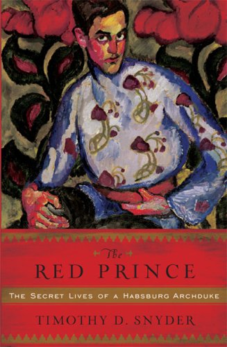 The best books on Dissent - The Red Prince by Timothy Snyder