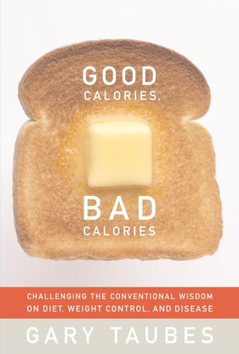 The best books on Dieting: Good Calories, Bad Calories by Gary Taubes